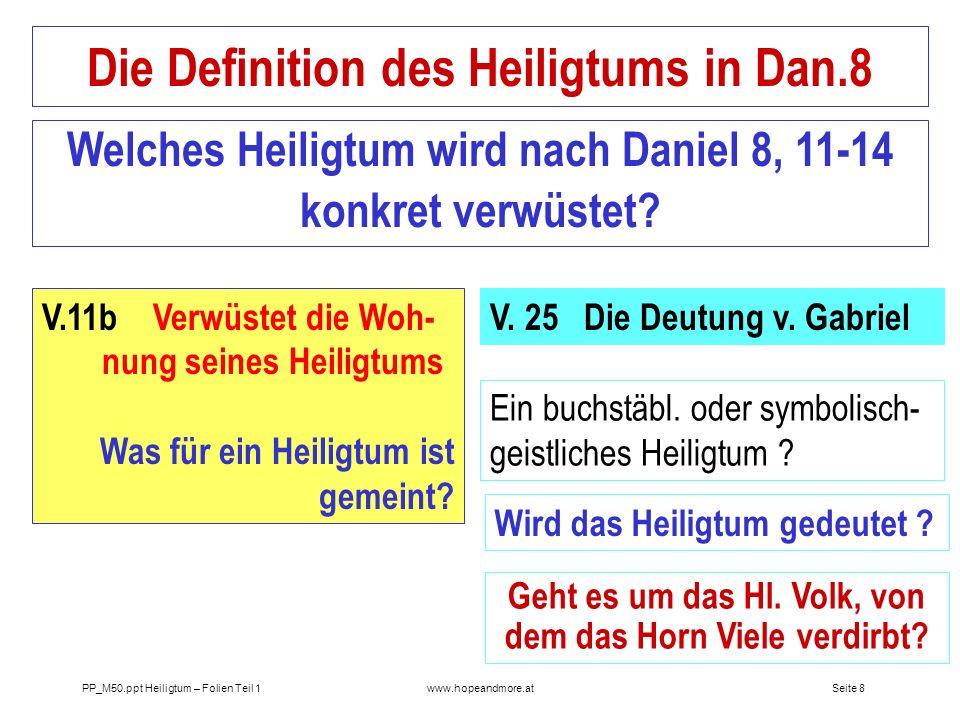 Seite 7 PP_M50.ppt Heiligtum – Folien Teil 1www.hopeandmore.at V.9 Stark geg. S.,O. + hl.L. V.24c Starke vernichten (?) Das HEILIGTUM V.24b-25 ? V.10