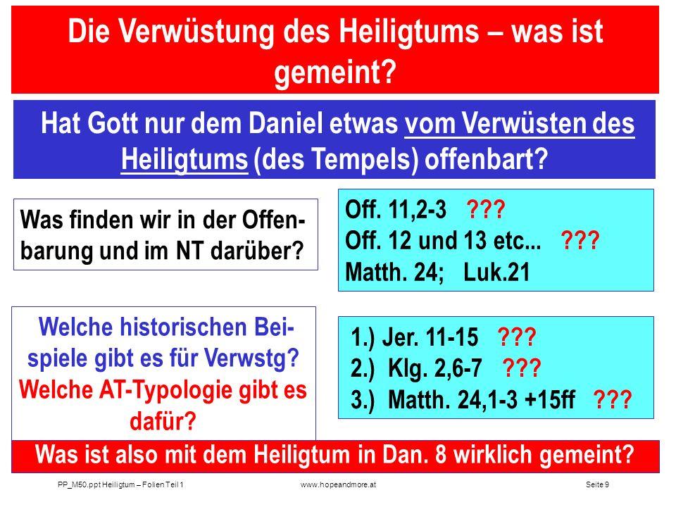 Seite 8 PP_M50.ppt Heiligtum – Folien Teil 1www.hopeandmore.at V.11b Verwüstet die Woh- nung seines Heiligtums Was für ein Heiligtum ist gemeint? V. 2