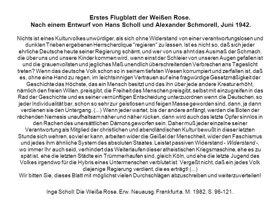 Erstes Flugblatt der Weißen Rose. Nach einem Entwurf von Hans Scholl und Alexander Schmorell, Juni 1942. Nichts ist eines Kulturvolkes unwürdiger, als