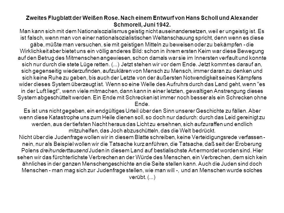 Zweites Flugblatt der Weißen Rose. Nach einem Entwurf von Hans Scholl und Alexander Schmorell, Juni 1942. Man kann sich mit dem Nationalsozialismus ge