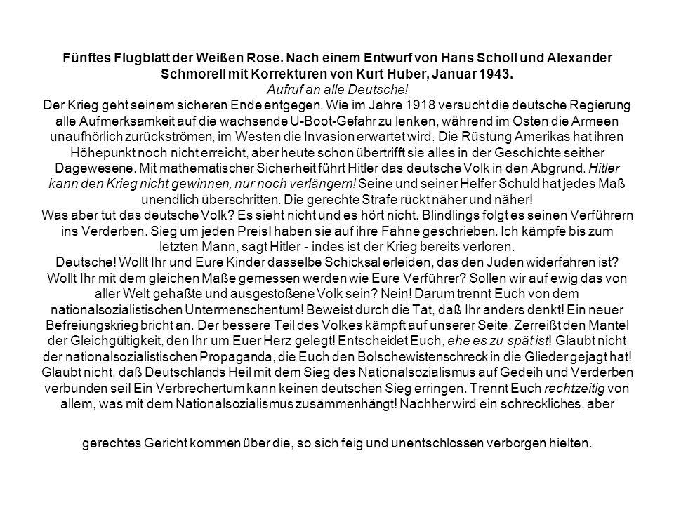Fünftes Flugblatt der Weißen Rose. Nach einem Entwurf von Hans Scholl und Alexander Schmorell mit Korrekturen von Kurt Huber, Januar 1943. Aufruf an a