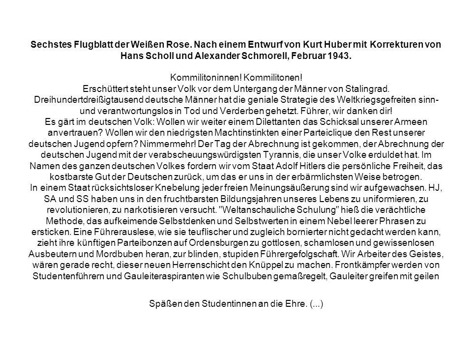 Sechstes Flugblatt der Weißen Rose. Nach einem Entwurf von Kurt Huber mit Korrekturen von Hans Scholl und Alexander Schmorell, Februar 1943. Kommilito