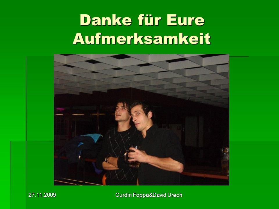 27.11.2009Curdin Foppa&David Urech Danke für Eure Aufmerksamkeit