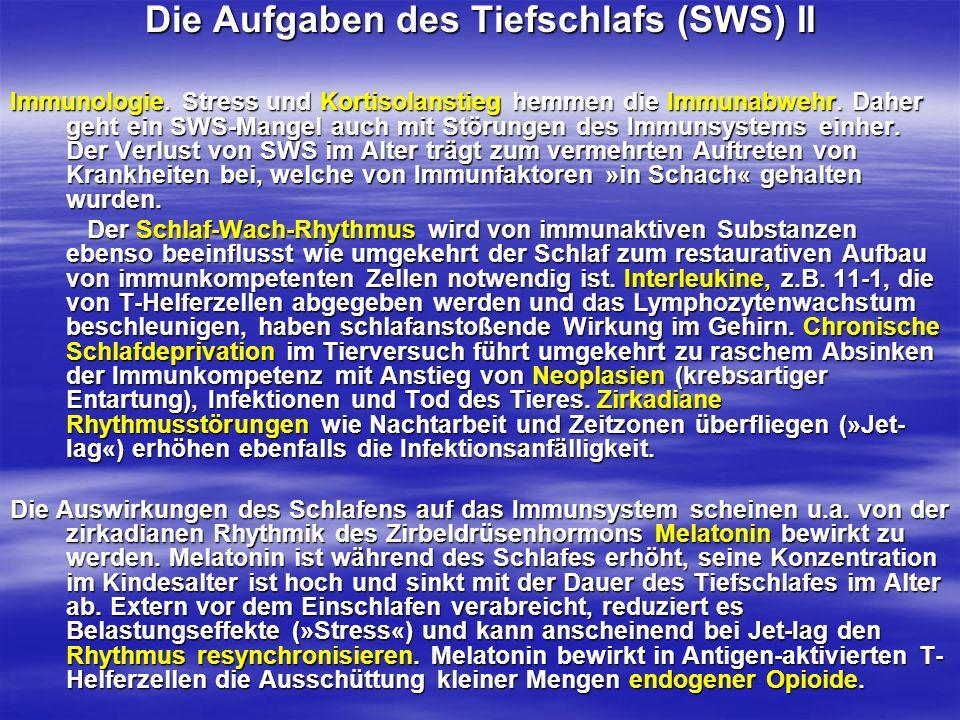 Die Aufgaben des Tiefschlafs (SWS) II Immunologie. Stress und Kortisolanstieg hemmen die Immunabwehr. Daher geht ein SWS-Mangel auch mit Störungen des