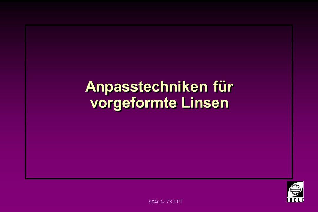 98400-17S.PPT Anpasstechniken für vorgeformte Linsen