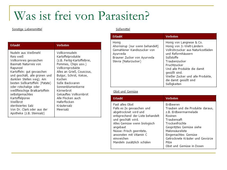 Was ist frei von Parasiten? Sonstige Lebensmittel ErlaubtVerboten Nudeln aus Weißmehl Reis weiß Vollkornreis gewaschen Basmati Naturreis von Rapunzel