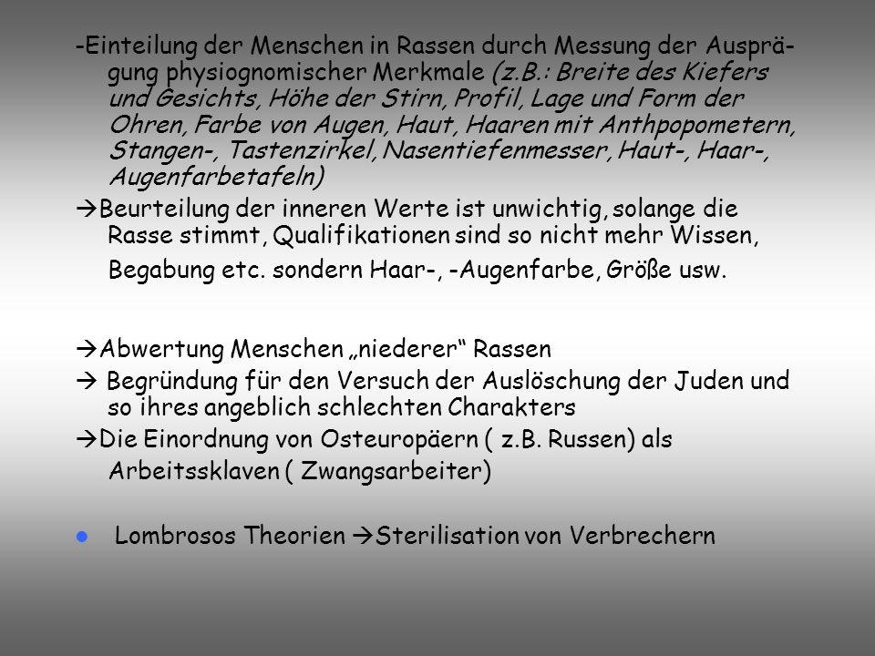2.Bedeutung physiognomischer Theorien in der Zeit des Nationalsozialismus Verbot der alten Physiognomie, Umbenennung in nationalsozialistische Ausdruc