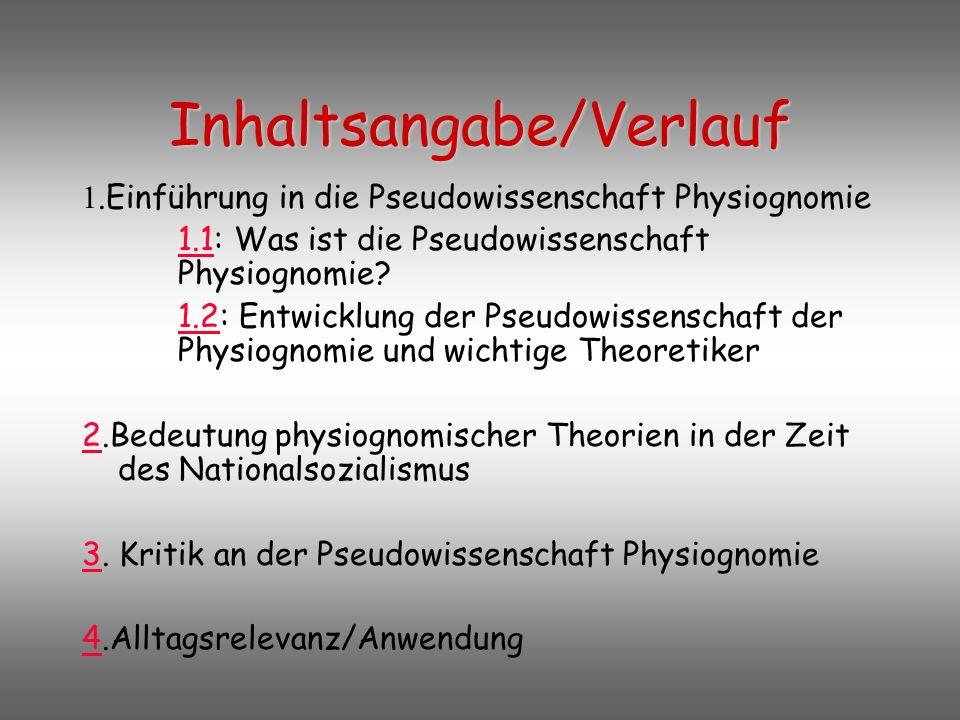 Inhaltsangabe/Verlauf 1.Einführung in die Pseudowissenschaft Physiognomie 1.11.1: Was ist die Pseudowissenschaft Physiognomie.