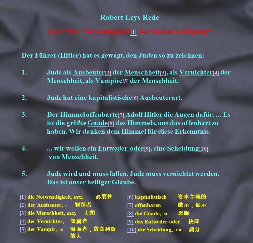 Der Führer (Hitler) hat es gewagt, den Juden so zu zeichnen: 1. Jude als Ausbeuter [2] der Menschheit [3], als Vernichter [4] der Menschheit, als Vamp