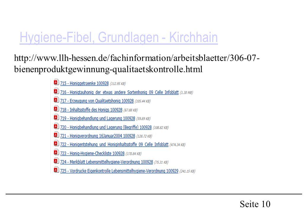 Seite 10 Hygiene-Fibel, Grundlagen - Kirchhain http://www.llh-hessen.de/fachinformation/arbeitsblaetter/306-07- bienenproduktgewinnung-qualitaetskontrolle.html