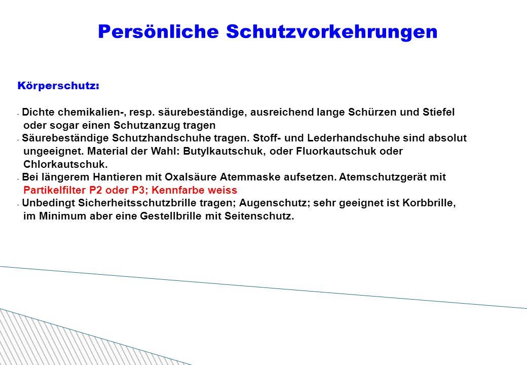 Persönliche Schutzvorkehrungen Körperschutz: - Dichte chemikalien-, resp.