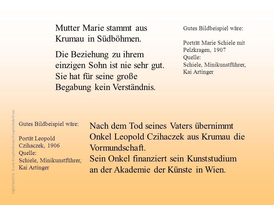 Mutter Marie stammt aus Krumau in Südböhmen.Die Beziehung zu ihrem einzigen Sohn ist nie sehr gut.