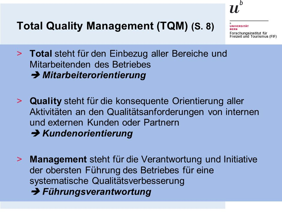 Forschungsinstitut für Freizeit und Tourismus (FIF) >Total steht für den Einbezug aller Bereiche und Mitarbeitenden des Betriebes Mitarbeiterorientier