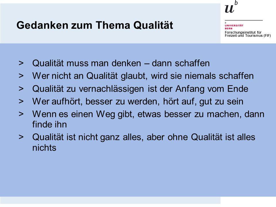 Forschungsinstitut für Freizeit und Tourismus (FIF) Das Q-Programm des Schweizer Tourismus