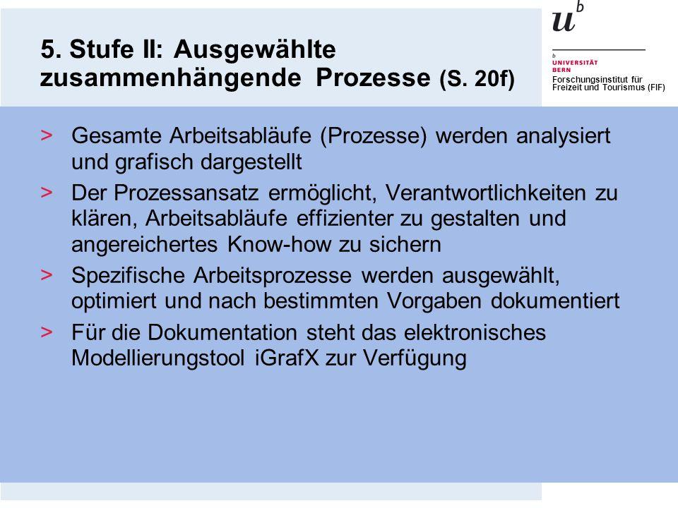 Forschungsinstitut für Freizeit und Tourismus (FIF) 5. Stufe II: Ausgewählte zusammenhängende Prozesse (S. 20f) >Gesamte Arbeitsabläufe (Prozesse) wer