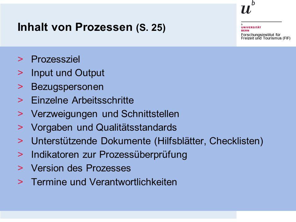 Forschungsinstitut für Freizeit und Tourismus (FIF) Inhalt von Prozessen (S. 25) >Prozessziel >Input und Output >Bezugspersonen >Einzelne Arbeitsschri