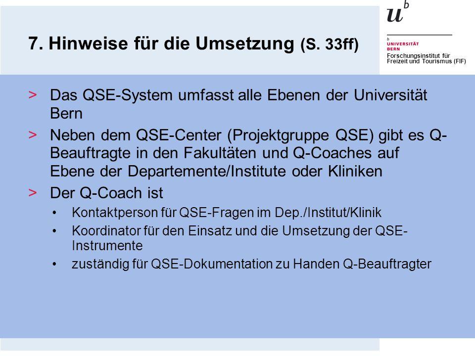 Forschungsinstitut für Freizeit und Tourismus (FIF) 7. Hinweise für die Umsetzung (S. 33ff) >Das QSE-System umfasst alle Ebenen der Universität Bern >