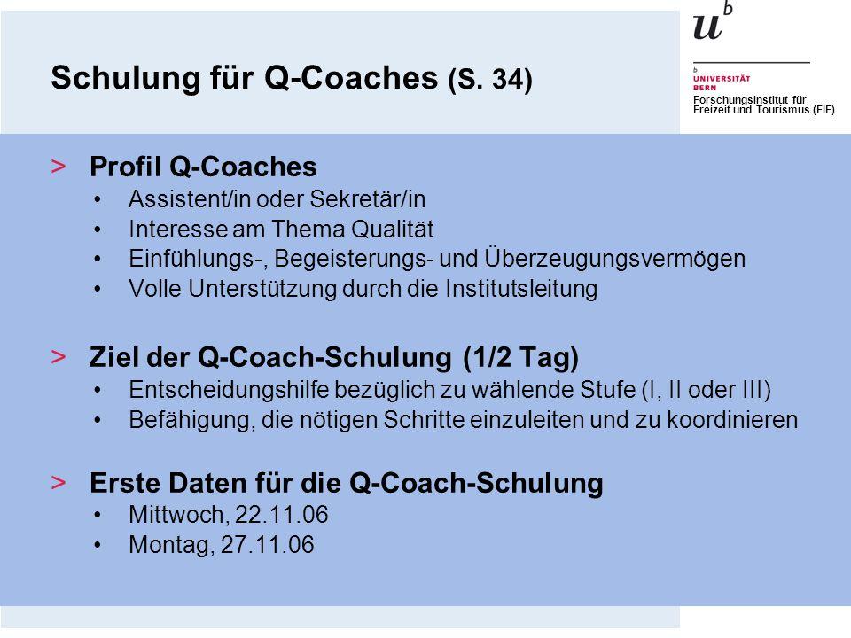 Forschungsinstitut für Freizeit und Tourismus (FIF) Schulung für Q-Coaches (S. 34) >Profil Q-Coaches Assistent/in oder Sekretär/in Interesse am Thema