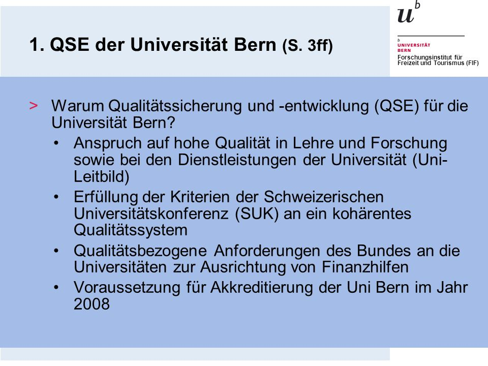 Forschungsinstitut für Freizeit und Tourismus (FIF) 1. QSE der Universität Bern (S. 3ff) >Warum Qualitätssicherung und -entwicklung (QSE) für die Univ