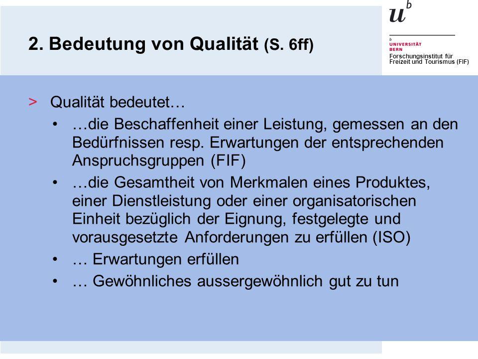 Forschungsinstitut für Freizeit und Tourismus (FIF) Quelle: Müller 2004, in Anlehnung an Parasuraman et al.