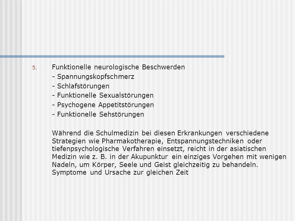 5. Funktionelle neurologische Beschwerden - Spannungskopfschmerz - Schlafstörungen - Funktionelle Sexualstörungen - Psychogene Appetitstörungen - Funk