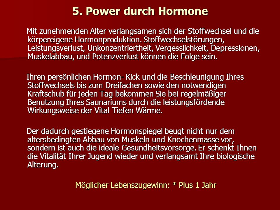 5. Power durch Hormone Mit zunehmenden Alter verlangsamen sich der Stoffwechsel und die körpereigene Hormonproduktion. Stoffwechselstörungen, Leistung
