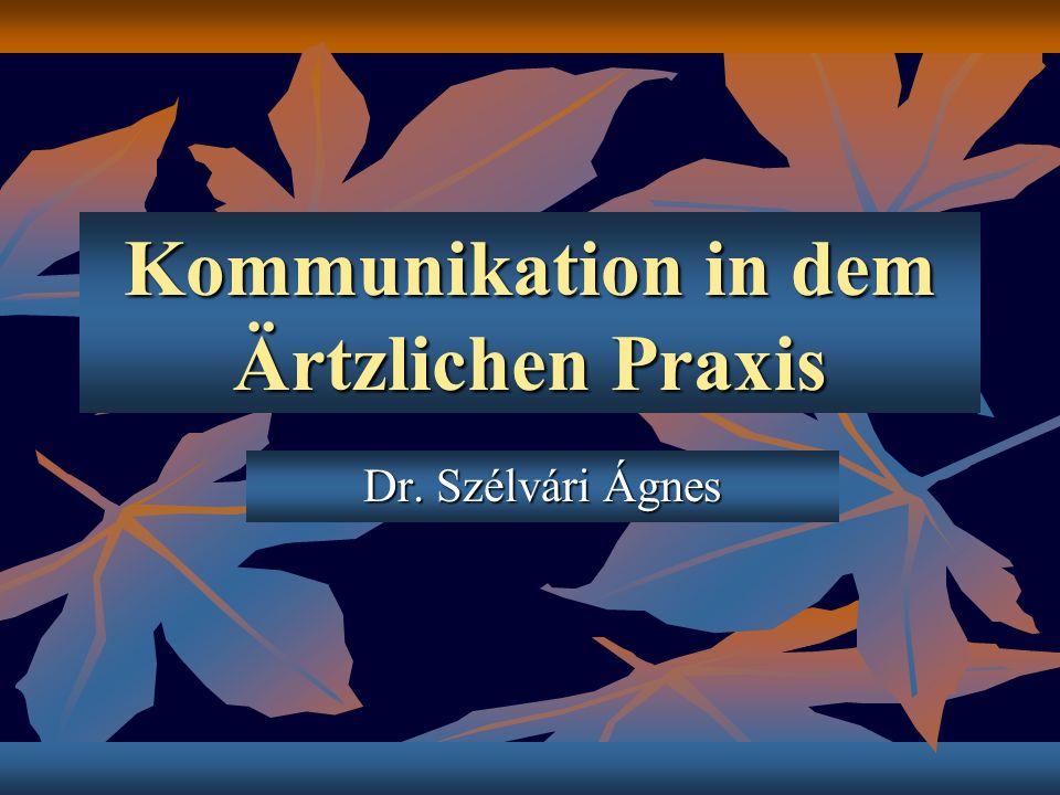Kommunikation in dem Ärtzlichen Praxis Dr. Szélvári Ágnes
