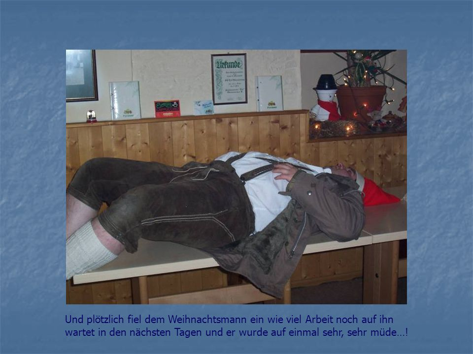 Auch Knecht Matthias hatte seinen Heiligenschein eingepackt und zu späterer Stunde eingeschaltet.