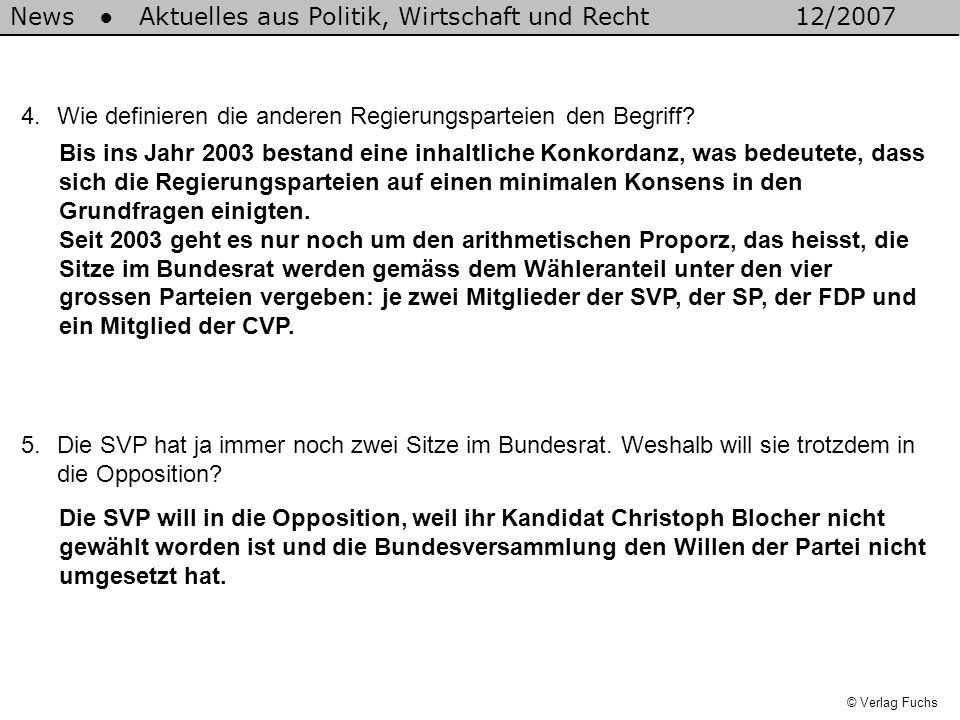 © Verlag Fuchs 4.Wie definieren die anderen Regierungsparteien den Begriff? Bis ins Jahr 2003 bestand eine inhaltliche Konkordanz, was bedeutete, dass