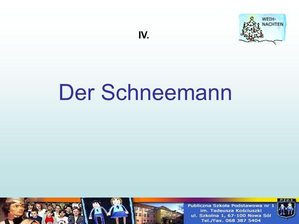 Der Schneemann IV.