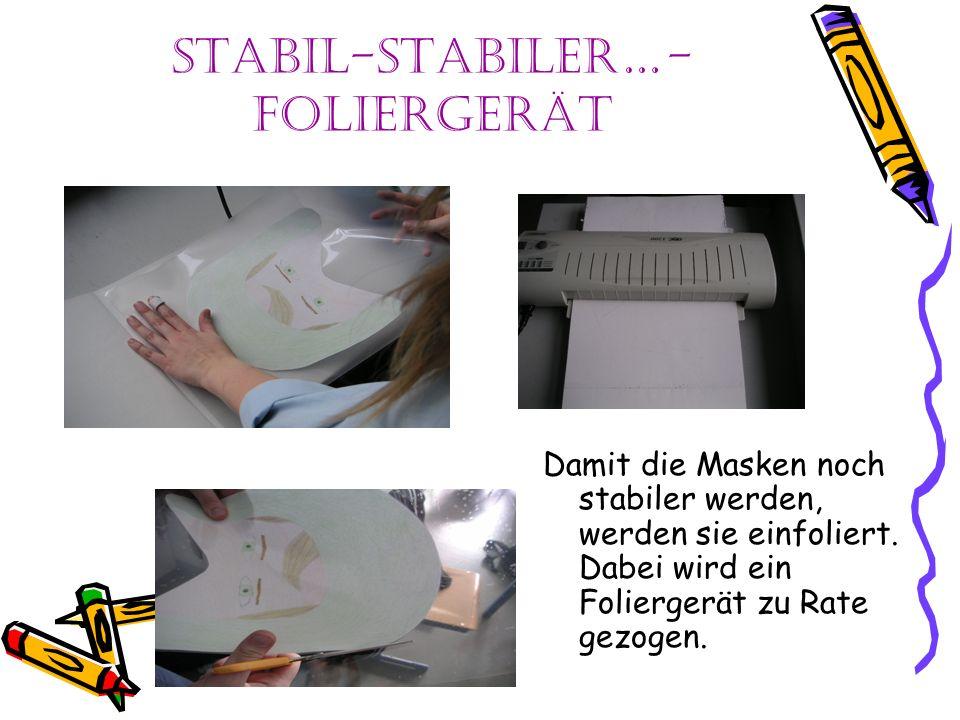 Stabil-stabiler…- Foliergerät Damit die Masken noch stabiler werden, werden sie einfoliert.