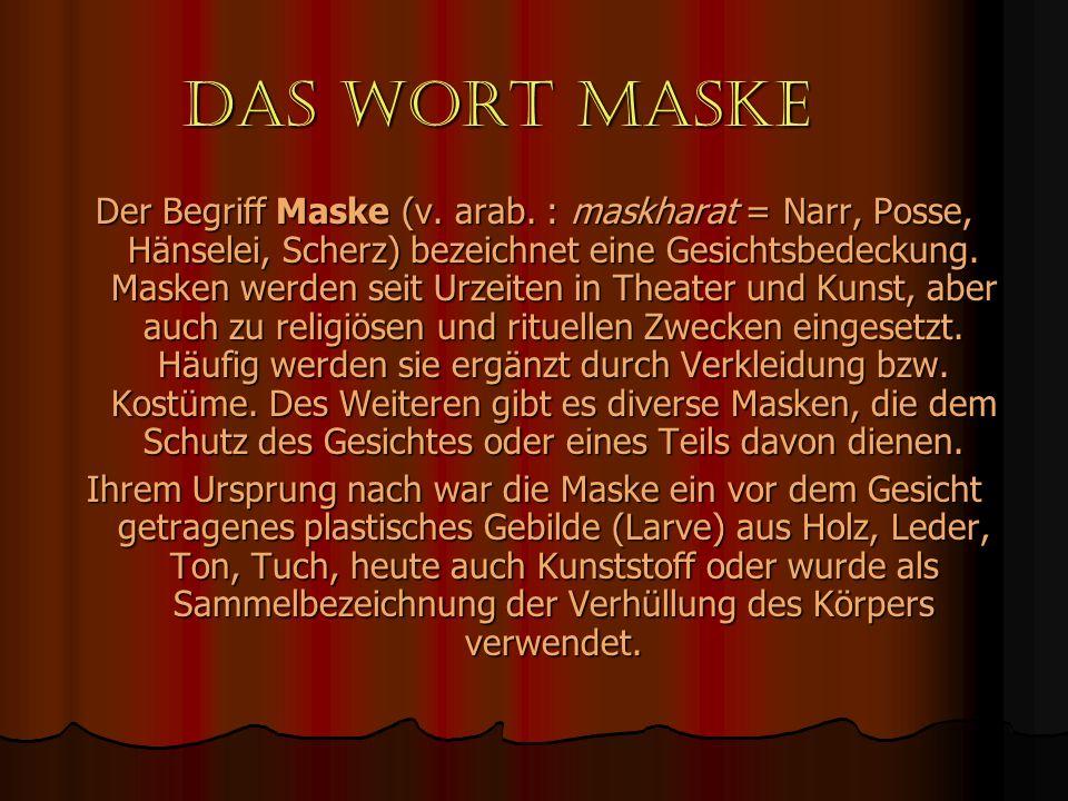 Das Wort Maske Der Begriff Maske (v.arab.