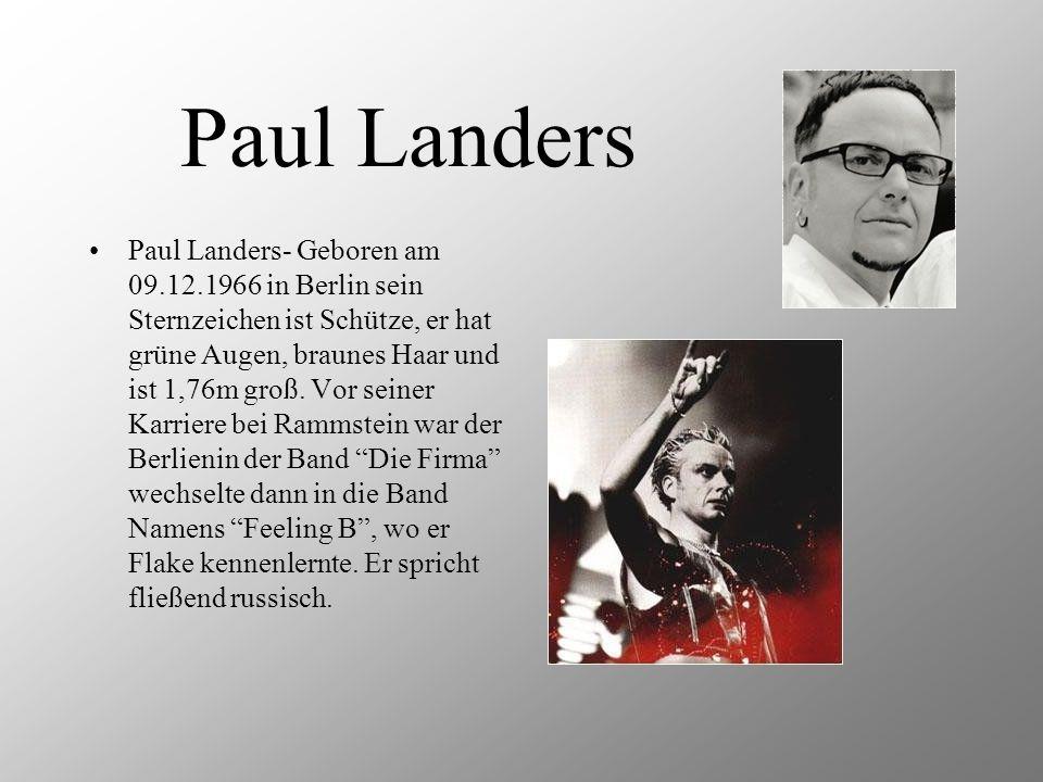 Paul Landers- Geboren am 09.12.1966 in Berlin sein Sternzeichen ist Schütze, er hat grüne Augen, braunes Haar und ist 1,76m groß. Vor seiner Karriere