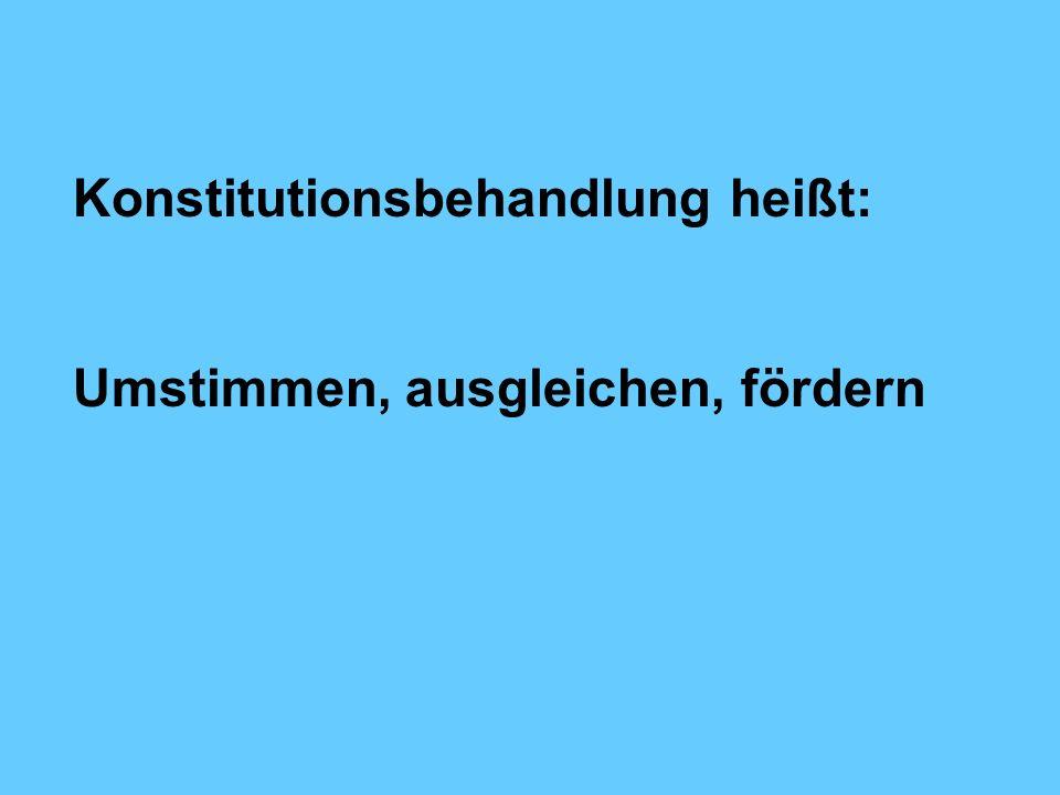 Konstitutionsbehandlung heißt: Umstimmen, ausgleichen, fördern