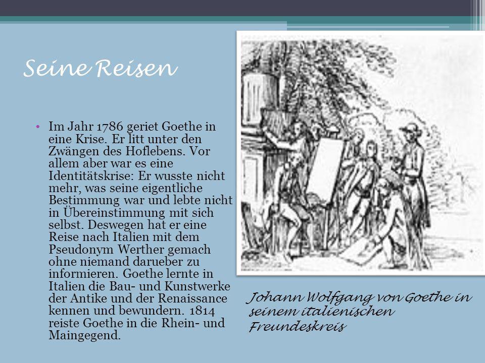 Seine Reisen Im Jahr 1786 geriet Goethe in eine Krise. Er litt unter den Zwängen des Hoflebens. Vor allem aber war es eine Identitätskrise: Er wusste