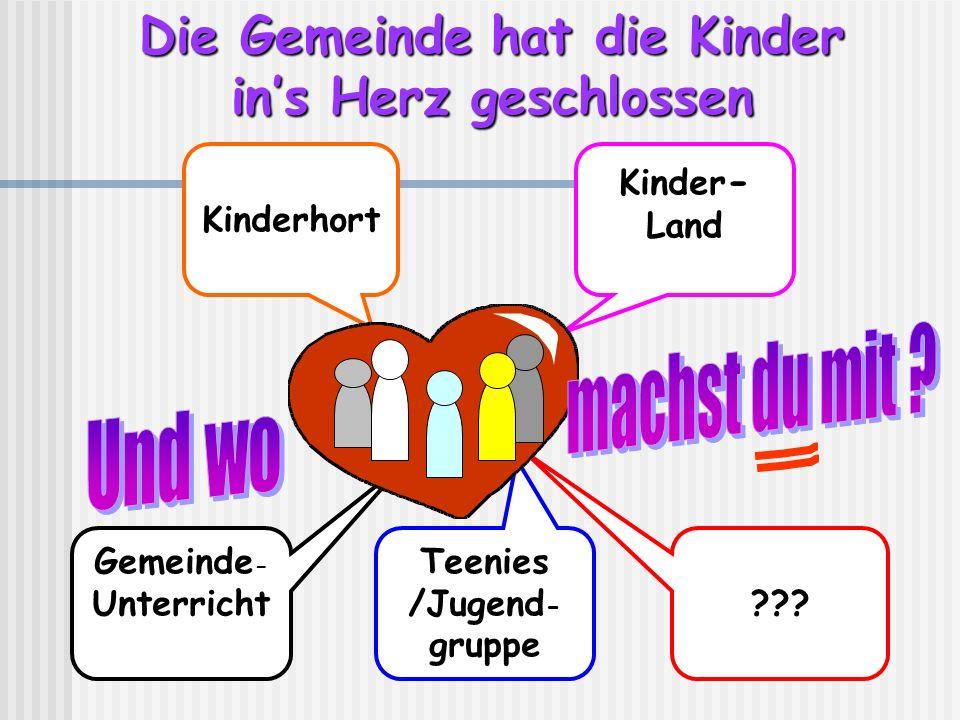 Teenies /Jugend - gruppe Die Gemeinde hat die Kinder ins Herz geschlossen ??.