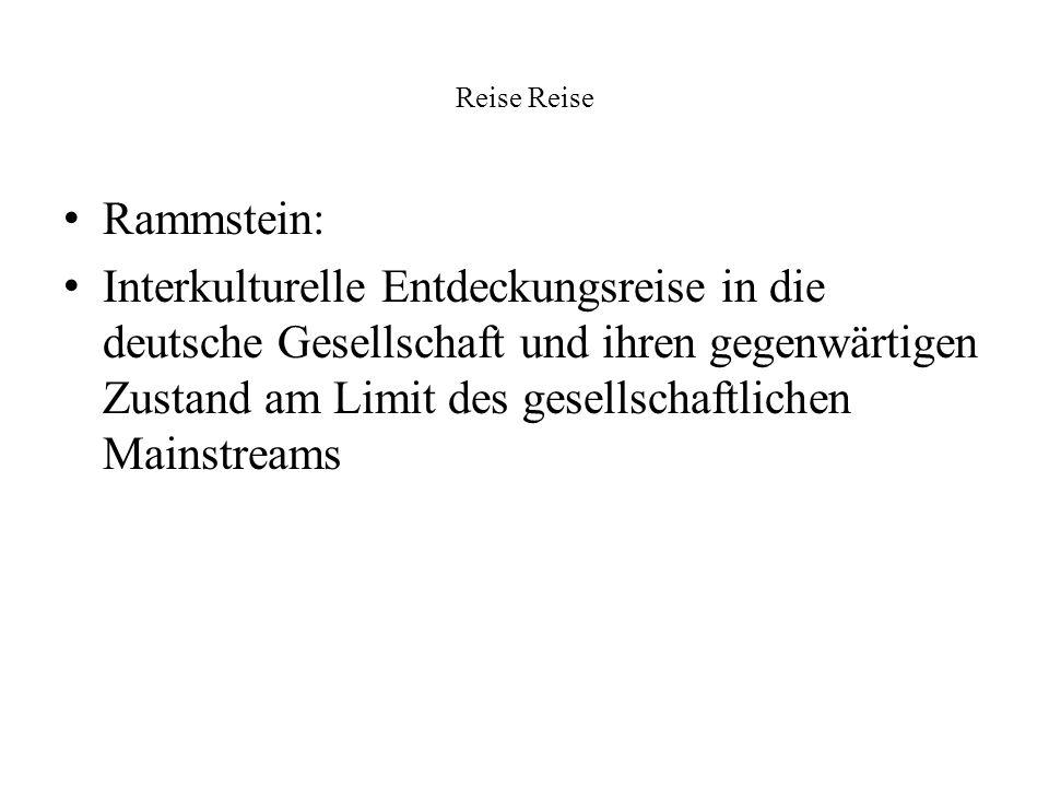 Reise Rammstein: Interkulturelle Entdeckungsreise in die deutsche Gesellschaft und ihren gegenwärtigen Zustand am Limit des gesellschaftlichen Mainstr