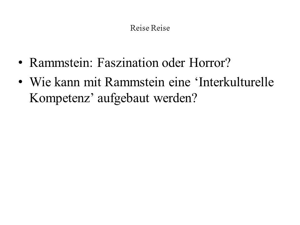 Reise Rammstein: Faszination oder Horror? Wie kann mit Rammstein eine Interkulturelle Kompetenz aufgebaut werden?