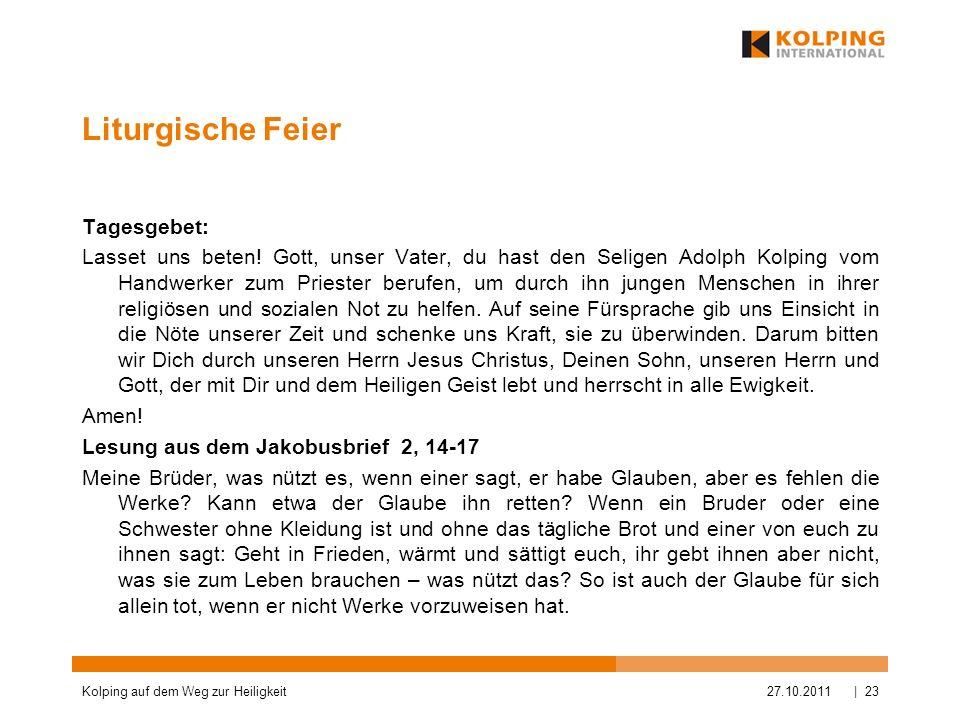 Liturgische Feier Tagesgebet: Lasset uns beten! Gott, unser Vater, du hast den Seligen Adolph Kolping vom Handwerker zum Priester berufen, um durch ih