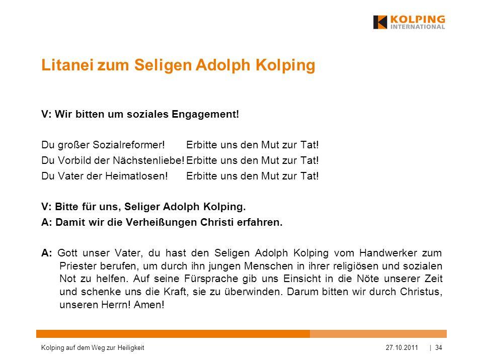Litanei zum Seligen Adolph Kolping V: Wir bitten um soziales Engagement! Du großer Sozialreformer!Erbitte uns den Mut zur Tat! Du Vorbild der Nächsten