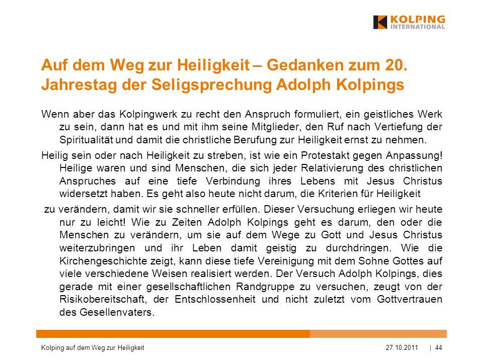 Auf dem Weg zur Heiligkeit – Gedanken zum 20. Jahrestag der Seligsprechung Adolph Kolpings Wenn aber das Kolpingwerk zu recht den Anspruch formuliert,