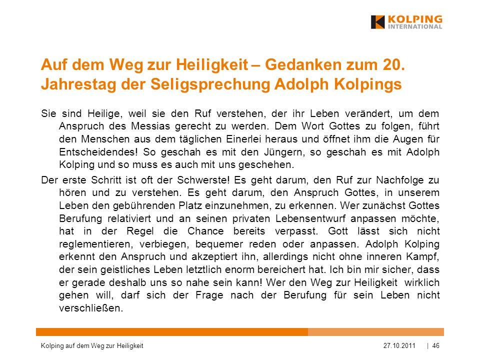 Auf dem Weg zur Heiligkeit – Gedanken zum 20. Jahrestag der Seligsprechung Adolph Kolpings Sie sind Heilige, weil sie den Ruf verstehen, der ihr Leben