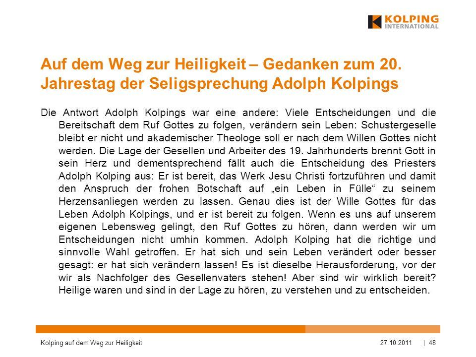 Auf dem Weg zur Heiligkeit – Gedanken zum 20. Jahrestag der Seligsprechung Adolph Kolpings Die Antwort Adolph Kolpings war eine andere: Viele Entschei