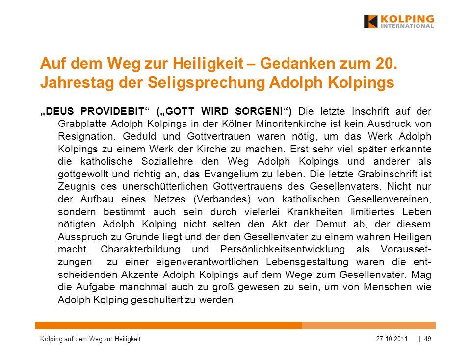 Auf dem Weg zur Heiligkeit – Gedanken zum 20. Jahrestag der Seligsprechung Adolph Kolpings DEUS PROVIDEBIT (GOTT WIRD SORGEN!) Die letzte Inschrift au