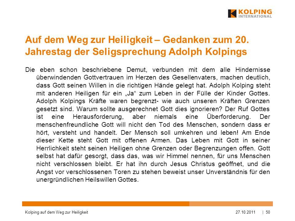 Auf dem Weg zur Heiligkeit – Gedanken zum 20. Jahrestag der Seligsprechung Adolph Kolpings Die eben schon beschriebene Demut, verbunden mit dem alle H