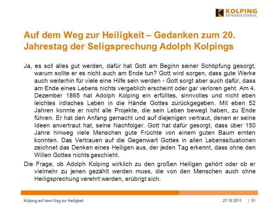 Auf dem Weg zur Heiligkeit – Gedanken zum 20. Jahrestag der Seligsprechung Adolph Kolpings Ja, es soll alles gut werden, dafür hat Gott am Beginn sein