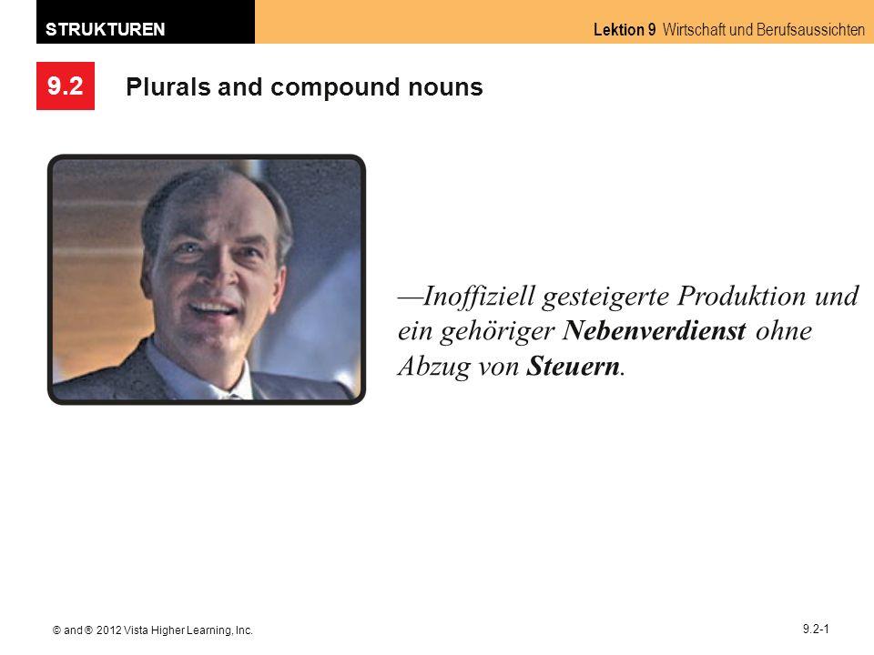 9.2 Lektion 9 Wirtschaft und Berufsaussichten STRUKTUREN © and ® 2012 Vista Higher Learning, Inc.