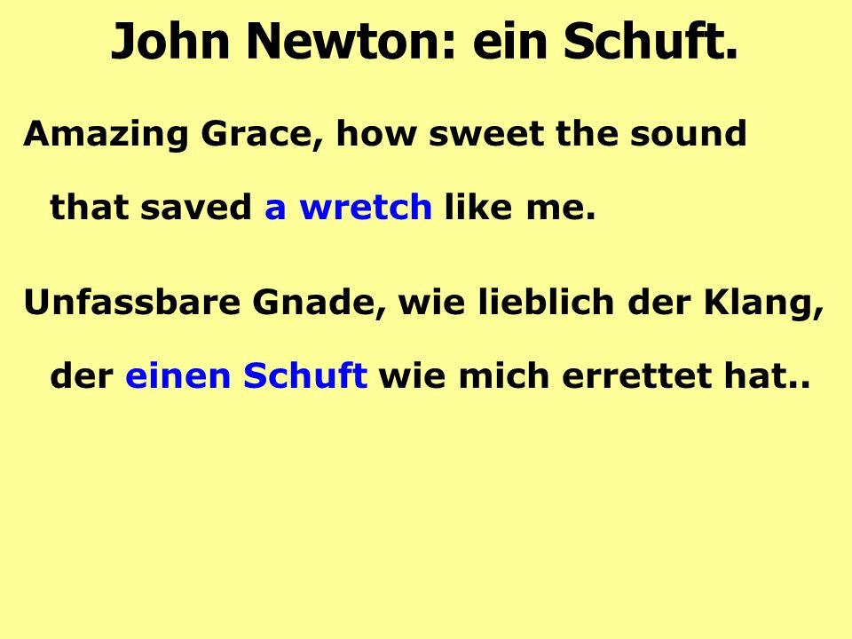 John Newton: ein Schuft.