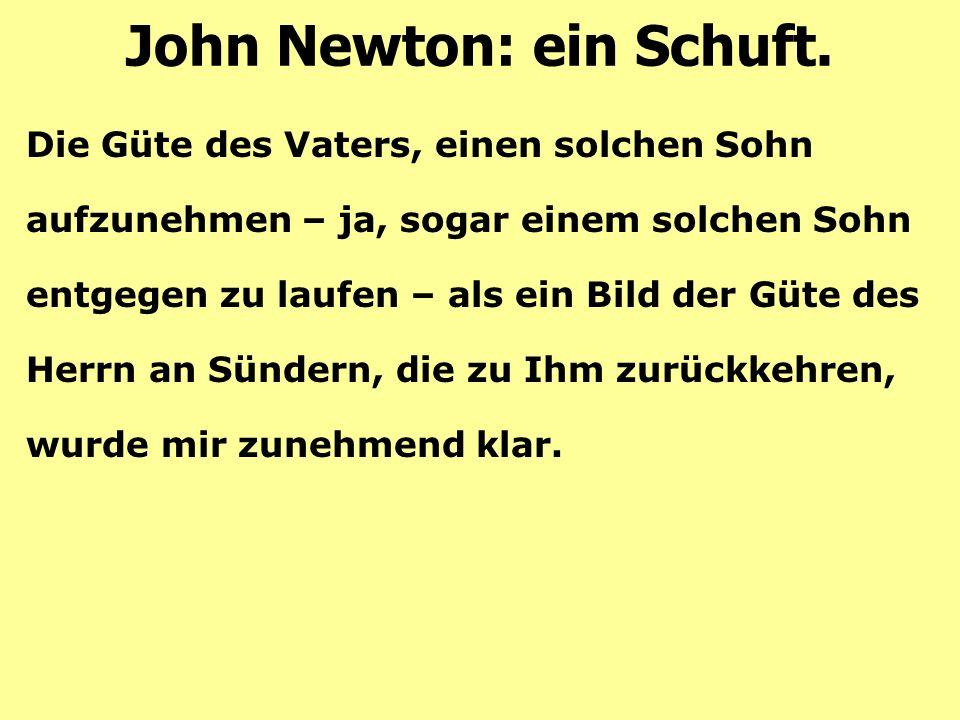 John Newton: ein Schuft.Amazing grace.