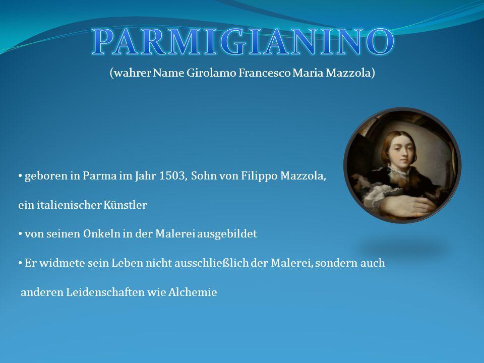 (wahrer Name Girolamo Francesco Maria Mazzola) geboren in Parma im Jahr 1503, Sohn von Filippo Mazzola, ein italienischer Künstler von seinen Onkeln i